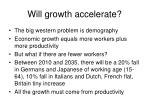 will growth accelerate