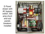 e panel shown with ac bypass switch 500 amp shunt and sub panels breakers installed