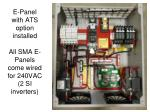 e panel with ats option installed all sma e panels come wired for 240vac 2 si inverters