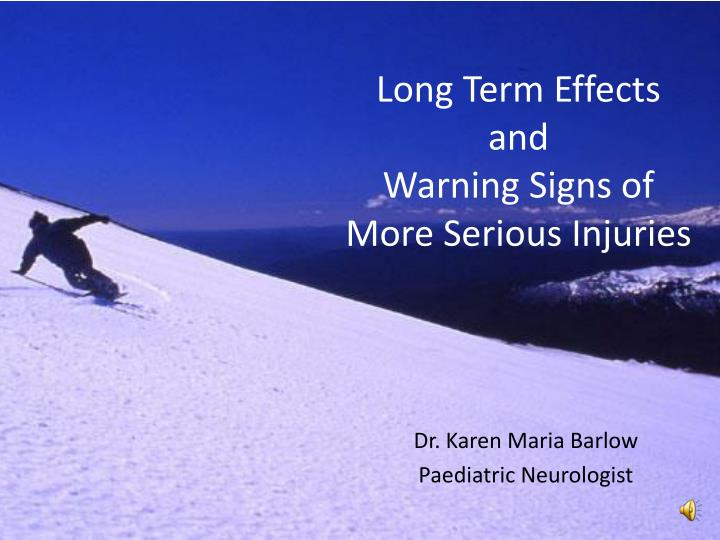 long term effects and warning signs of more serious injuries n.