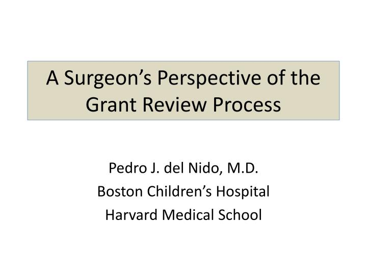 a surgeon s perspective of the grant review process n.
