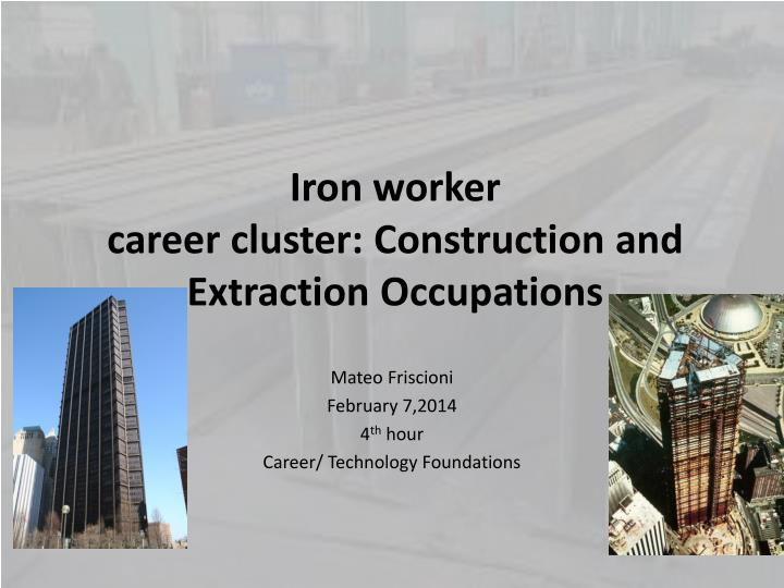 iron worker career cluster construction and extraction occupations n.