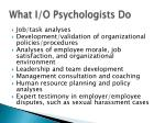 what i o psychologists do