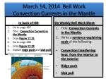 march 14 2014 bell work convection currents in the mantle