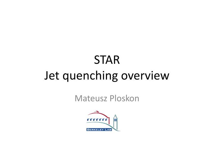 star jet quenching overview n.