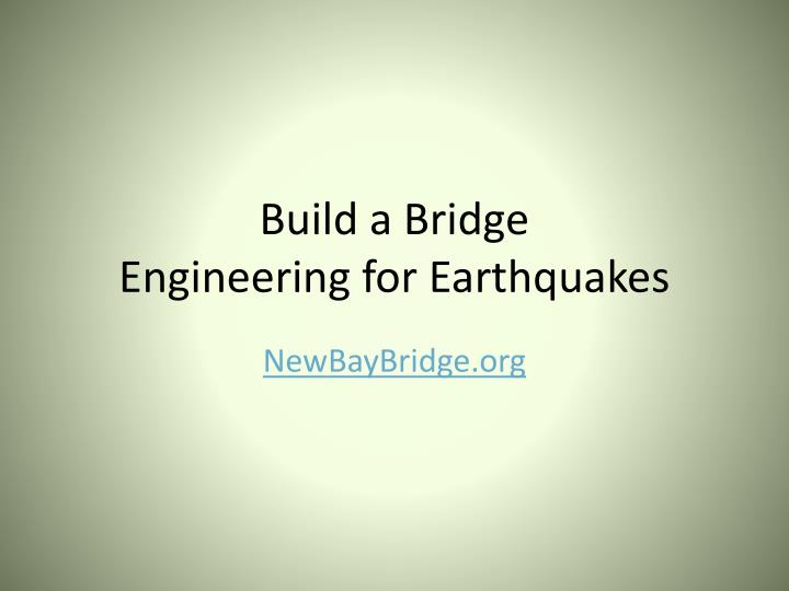 build a bridge engineering for earthquakes n.