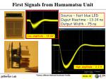 first signals from hamamatsu unit