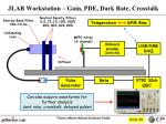 jlab workstation gain pde dark rate crosstalk