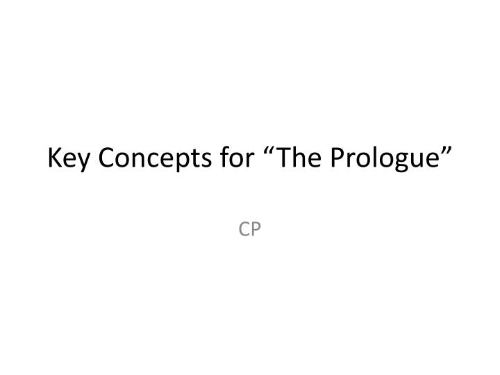 key concepts for the prologue n.