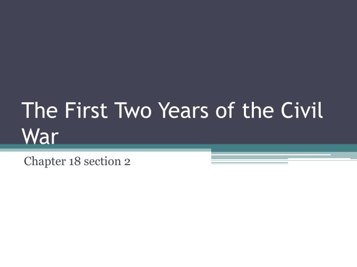 the first two years of the civil war n.