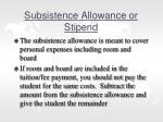 subsistence allowance or stipend
