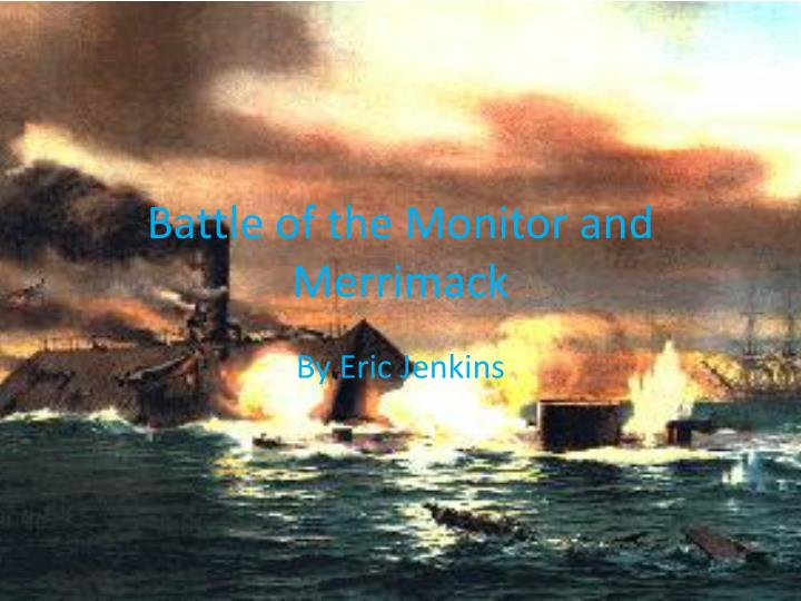 battle of the monitor and merrimack n.
