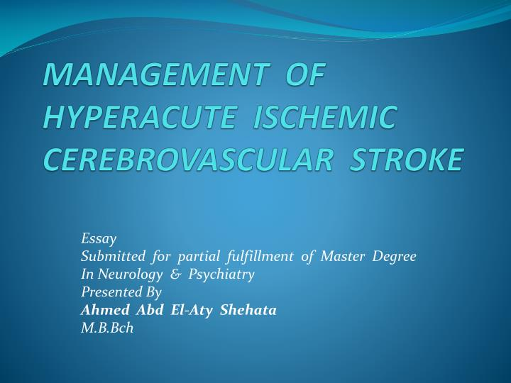 management of hyperacute ischemic cerebrovascular stroke n.