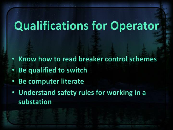 Qualifications for Operator