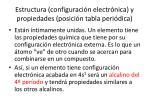 estructura configuraci n electr nica y propiedades posici n tabla peri dica