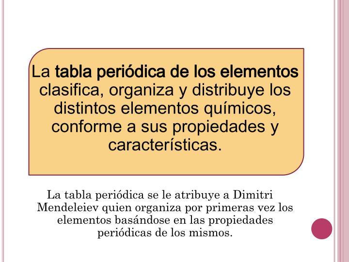 Ppt tabla peridica powerpoint presentation id2089281 la tabla peridica de los elementos clasifica organiza y distribuye los distintos elementos qumicos urtaz Choice Image
