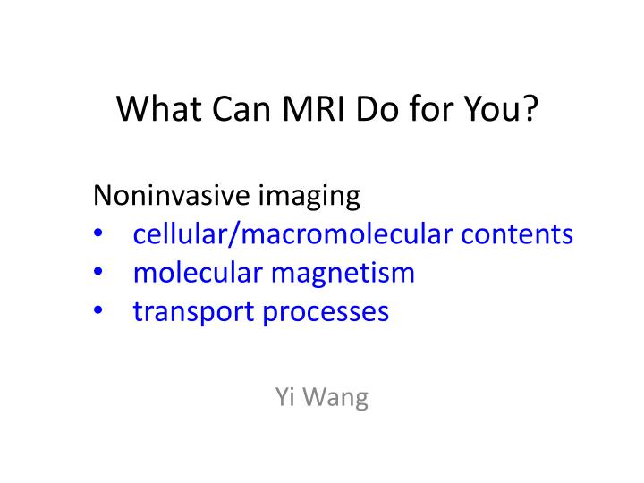 what can mri do for you n.