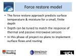 force restore model
