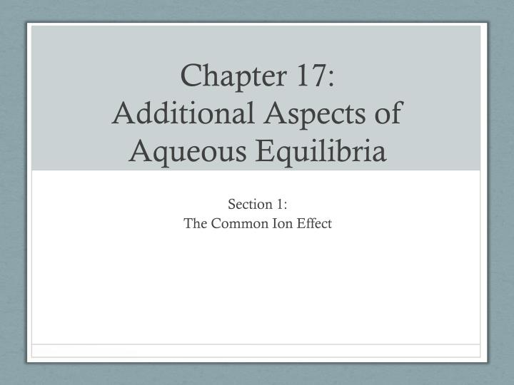 chapter 17 additional aspects of aqueous equilibria n.