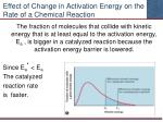 effect of change in activation energy on the rate of a chemical reaction1