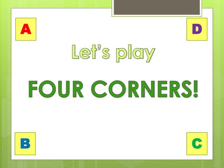 Let s play four corners