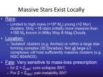 massive stars exist locally