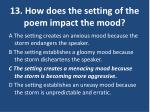 13 how does the setting of the poem impact the mood