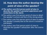 16 how does the author develop the point of view of the speaker