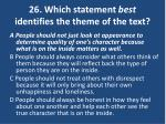 26 which statement best identifies the theme of the text