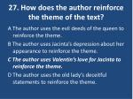 27 how does the author reinforce the theme of the text
