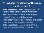 35 what is the impact of the irony on the reader