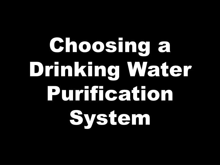 choosing a drinking water purification system n.