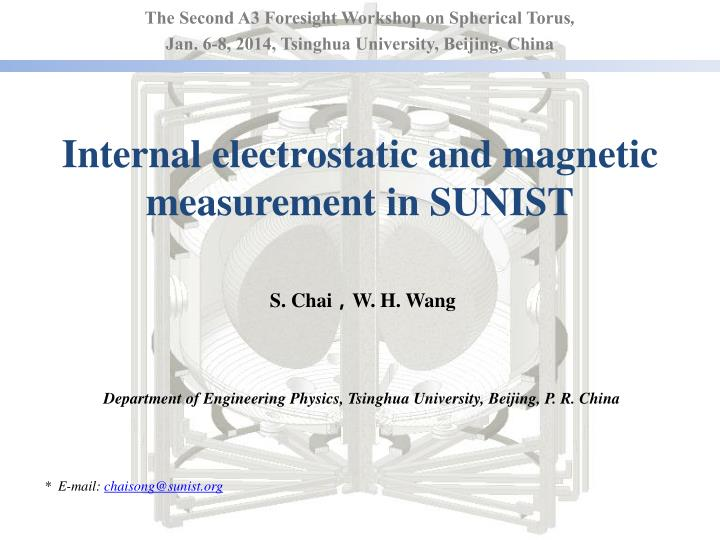 internal electrostatic and magnetic measurement in sunist n.