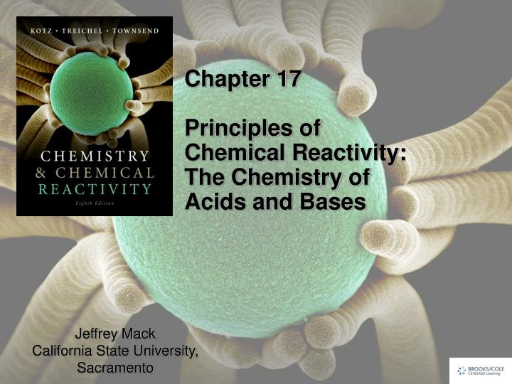 chapter 17 principles of chemical reactivity the chemistry of acids and bases n.