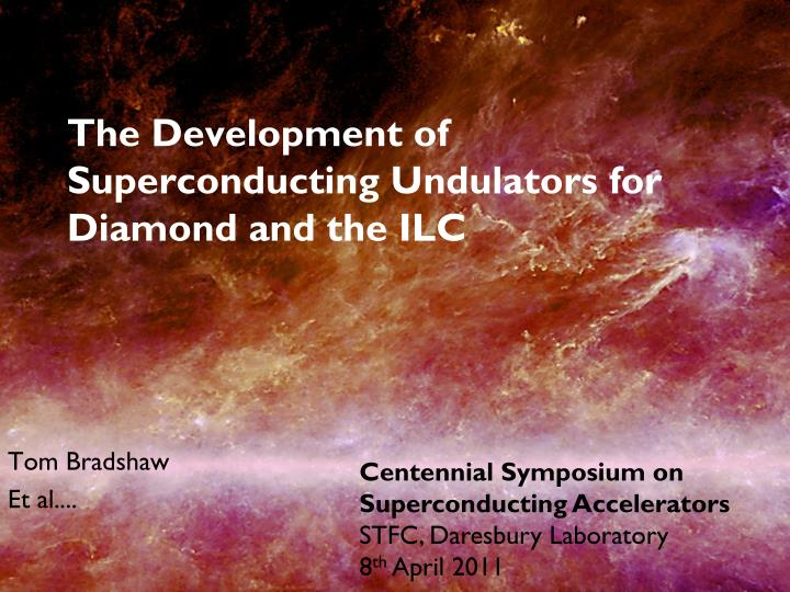 the development of superconducting undulators for diamond and the ilc n.