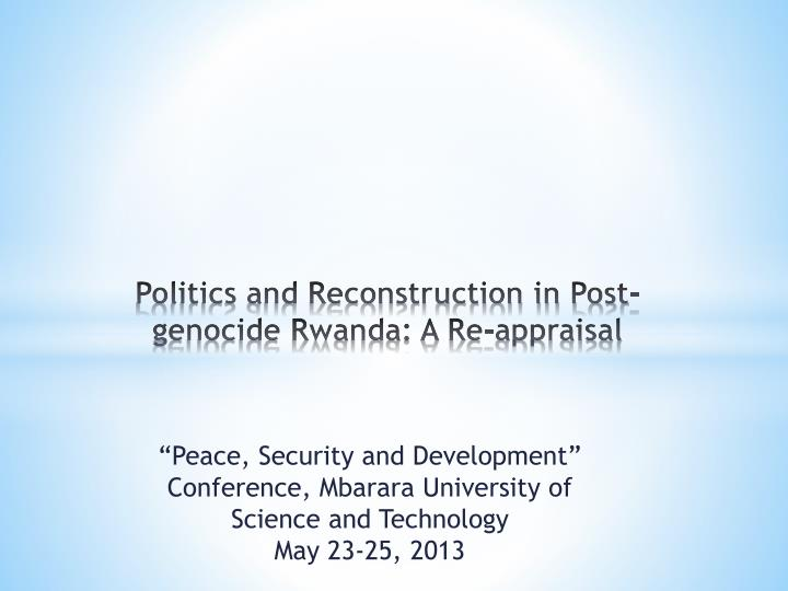 politics and reconstruction in post genocide rwanda a re appraisal n.