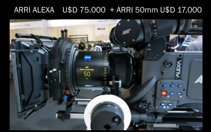 ARRI ALEXA    U$D 75.000  + ARRI 50mm U$D 17.000