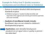example for policy goal 3 quality assurance mechanisms and enrollment rates in uzbekistan