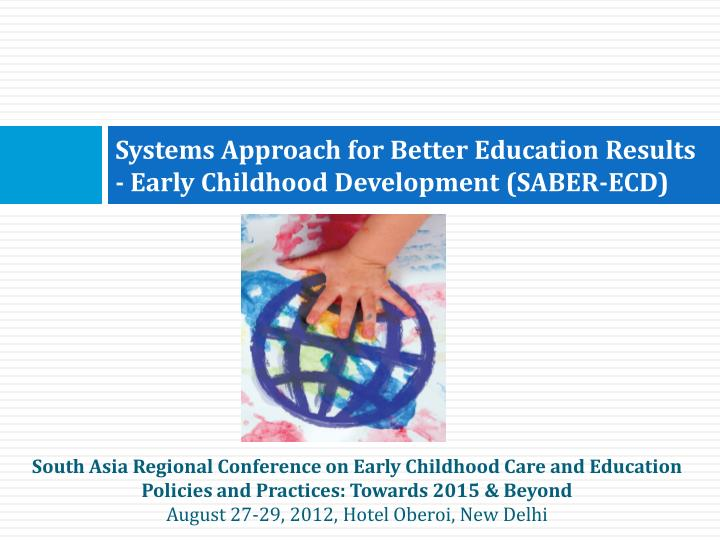 systems approach for better education results early childhood development saber ecd n.