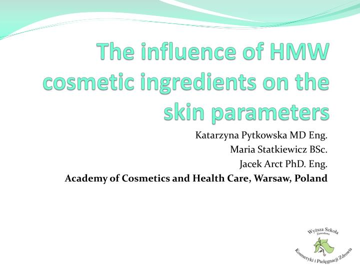 the influence of hmw cosmetic ingredients on the skin parameters n.