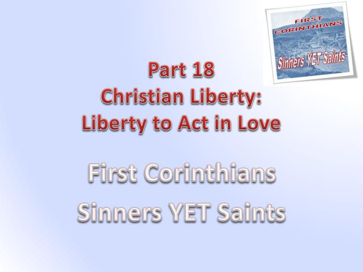 part 18 christian liberty liberty to act in love n.