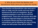 6 why do you think the basilian and benedictine rules were put in place for monks