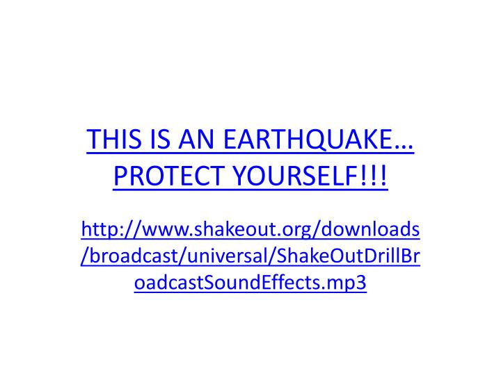 This is an earthquake protect yourself