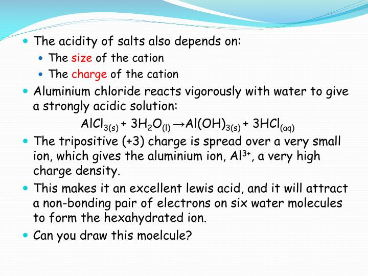 The acidity of salts also depends on: