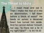 the threat to idols11