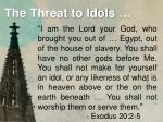 the threat to idols2