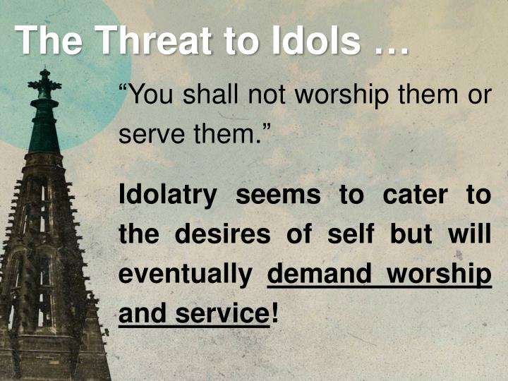 """You shall not worship them or serve them."""