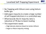 localized self trapping experiment