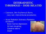 deterministic threshold dose related