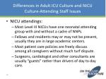 differences in adult icu culture and nicu culture attending staff issues1